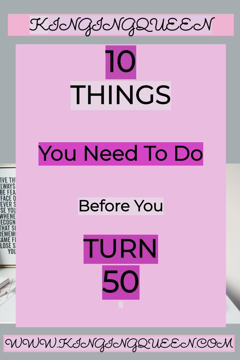 10 Things You Should Do Before You Turn 50